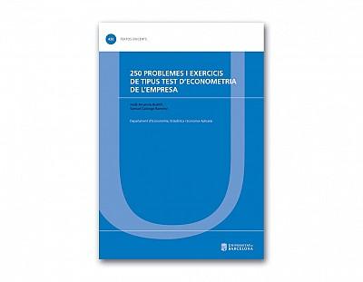 250 problemes i exercicis de tipus test d'econometria de l'empresa