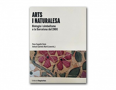 Arts i naturalesa, biologia i simnolisme a la Barcelona del 1900