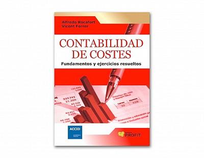 Contabilidad de costes, Fundamentos y ejercicios resueltos