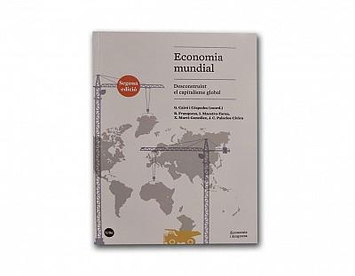 Economia mundial. Deconstruint el capitalisme global 2a ed