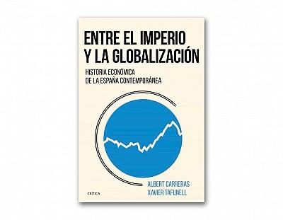 Entre el imperio y la globalización, historia económica de la España contemporánea