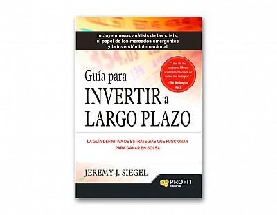 Guía para invertir a largo plazo, La guía definitiva de estrategias que funcionan para ganar en bols