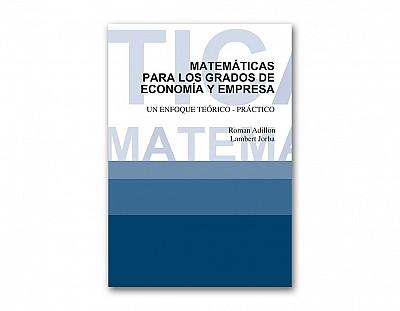 Matemáticas para los grados de economía y empresa, un enfoque teórico-práctico