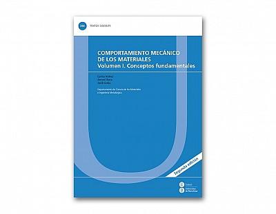 Comportamiento mecánico de los materiales. Vol.1 Conceptos fundamentales. 2a ed