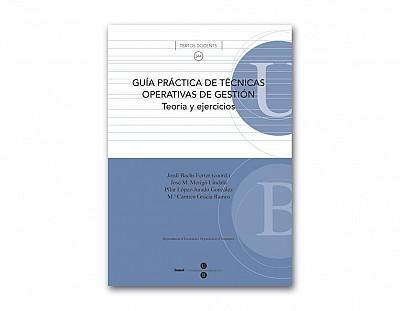 Guía práctica de técnicas operativas de gestión, teoría y ejercicios